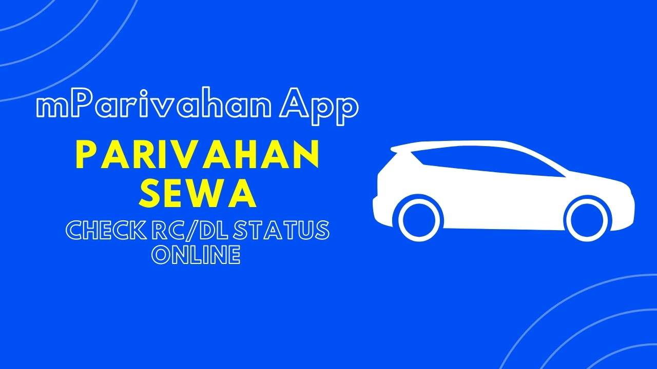 Read more about the article Mparivahan App: Check RC/DL Status Online | mParivahan app Download