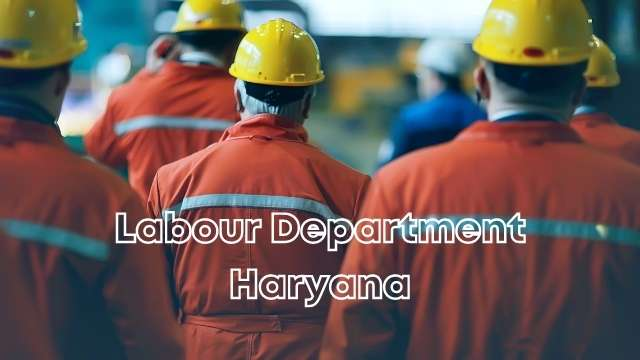 Read more about the article Labour Department Haryana : हरियाणा श्रम विभाग योजना, Haryana labour.