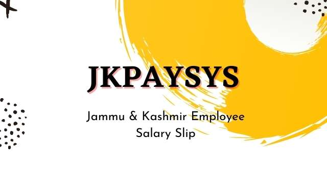 Read more about the article JKPAYSYS : Jammu and Kashmir paysys, salary slip, at jkpaysys.gov.in